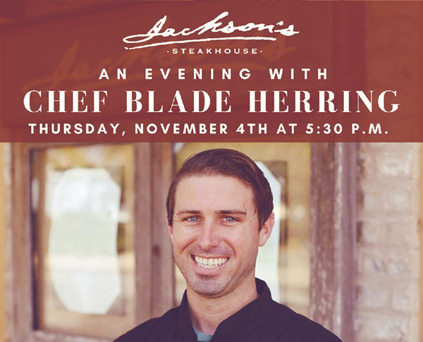 An evening with chef blade herring at jacksons steakhouse